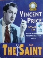 The Saint - The Golden Days of Radio Drama written by Leslie Charteris performed by Vincent Price on Cassette (Abridged)